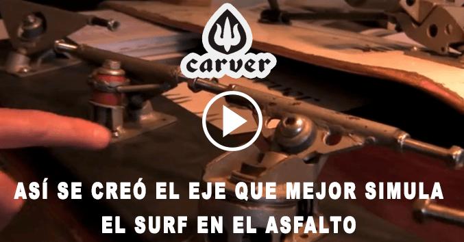 CARVER HISTORIA COMPRAR SURF SKATE SANTIAGO COMPOSTELA GALICIA