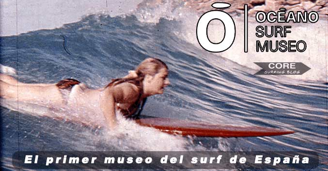 OCEANO SURF MUSEO GALICIA FERROL VALDOVIÑO CORE SURF BLOG HISTORIA