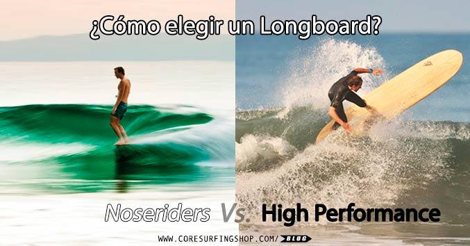 ¿Cómo elegir un longboard? noseride vs high performance surf