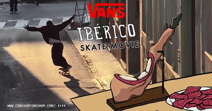 vans skate video españa portugal iberico